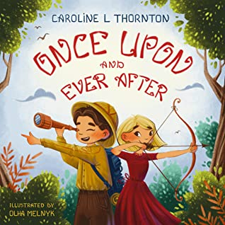 Once Upon and Ever After by Caroline L. Thornton