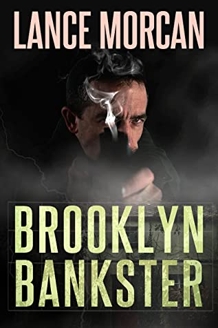 Brooklyn Bankster by Lance Morcan