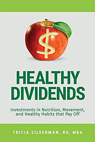 Healthy Dividends by Tricia Silverman