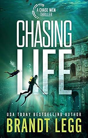 Chasing Life by Brandt Legg