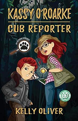 KASSY O'ROARKE, Cub Reporter by Kelly Oliver