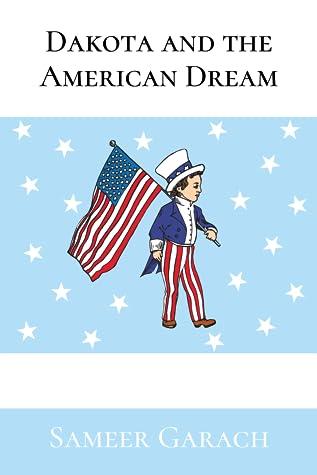 Dakota and the American Dream by Sameer Garach