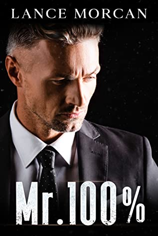 Mr. 100% by Lance Morcan