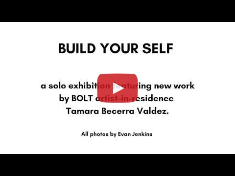BOLT Exhibition: Build Yourself
