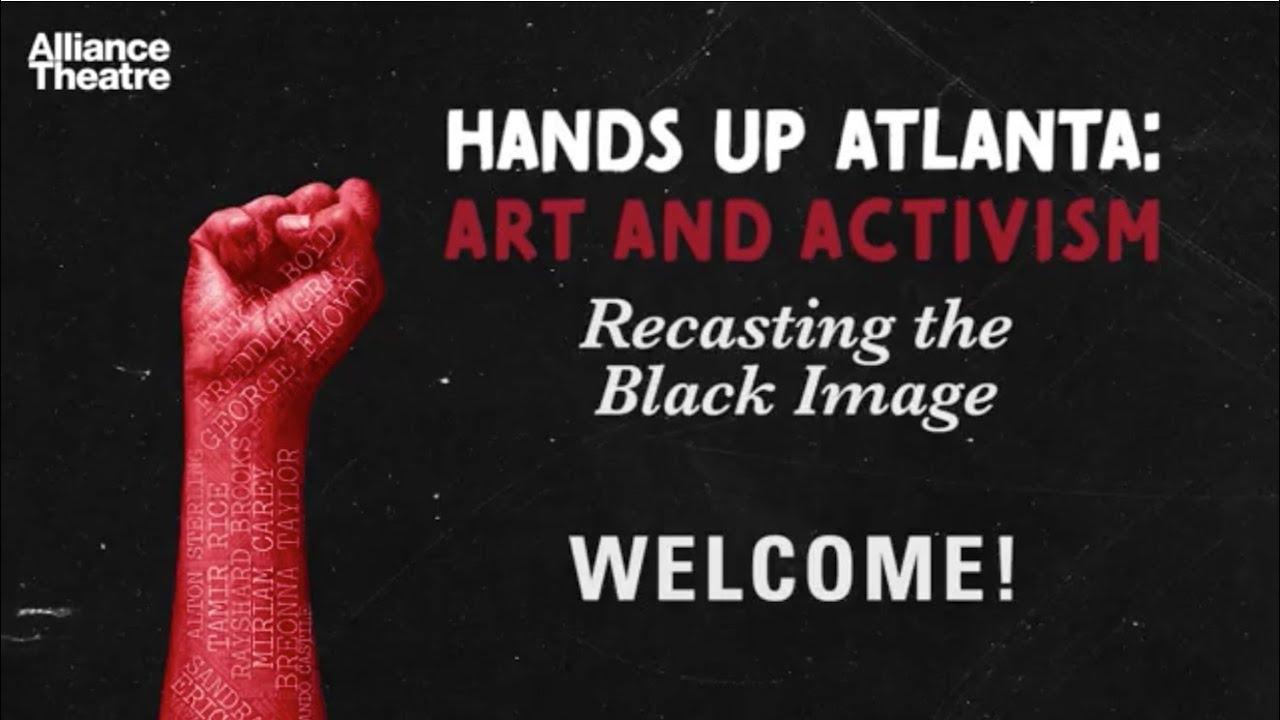 Hands Up Atlanta: Art & Activism - Recasting the Black Image - YouTube