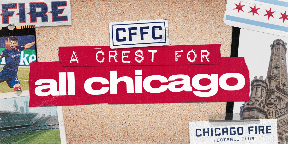 CHICAGO FIRE FOOTBALL CLUB | A CREST FOR ALL CHICAGO