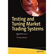 Testing and Tuning Market Trading Systems: Algorithms in C++