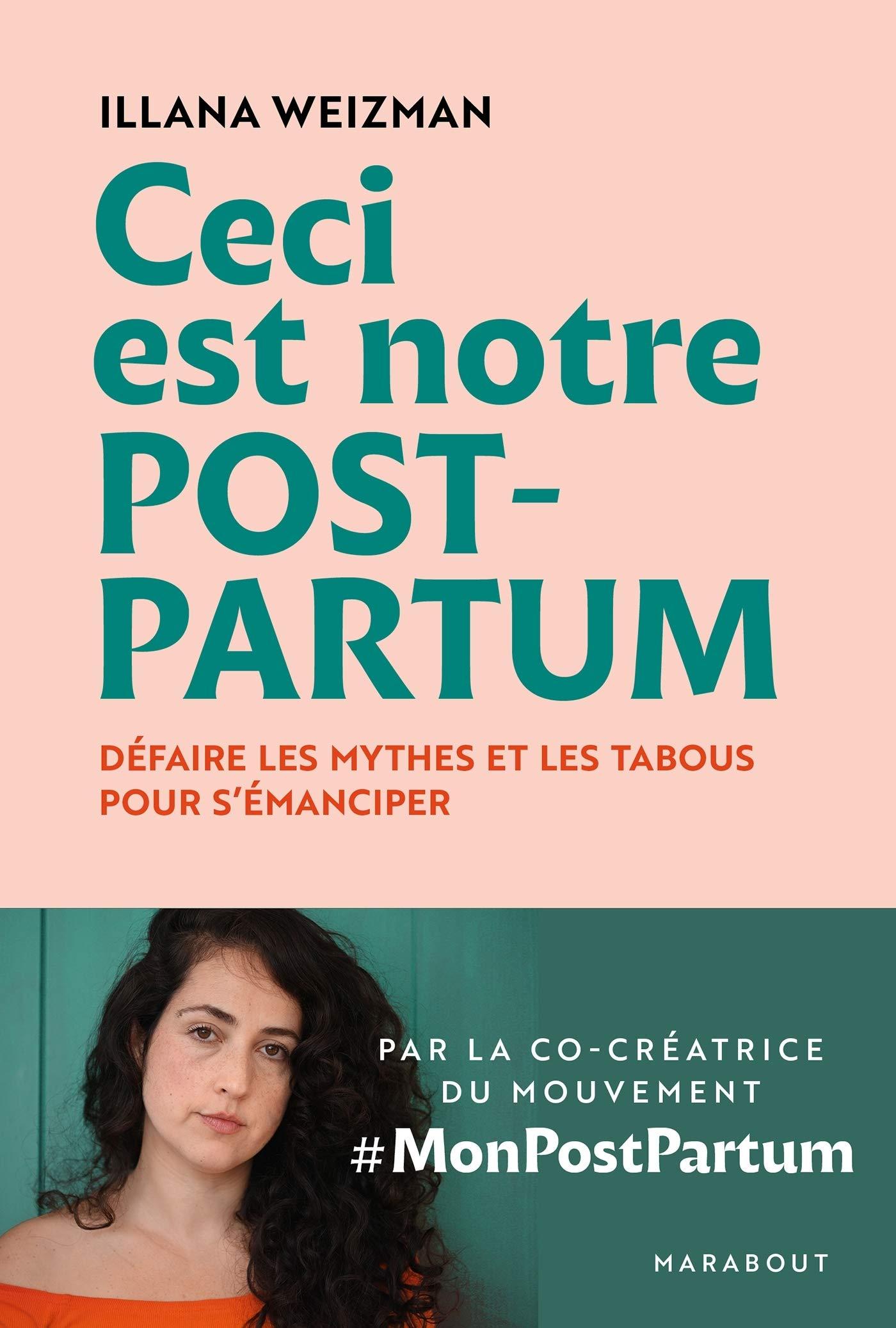 Ceci est notre post-partum: Défaire les mythes et les tabous pour  s'émanciper: Amazon.fr: Weizman, Illana: Livres