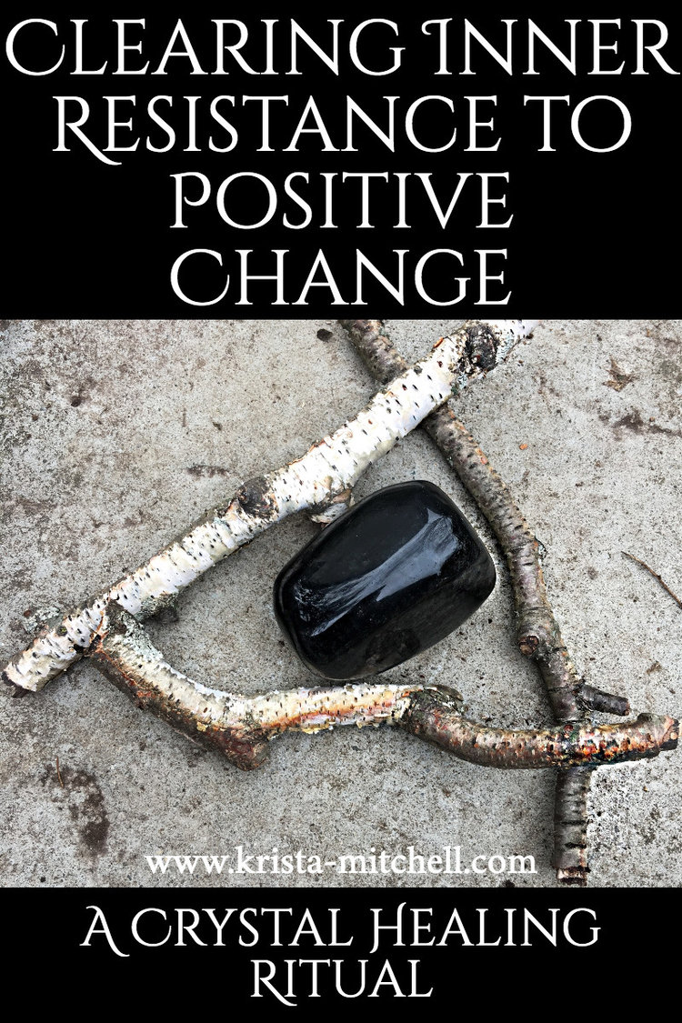 Clearing Inner Resistance to Positive Change - A Crystal Healing Ritual  / krista-mitchell.com