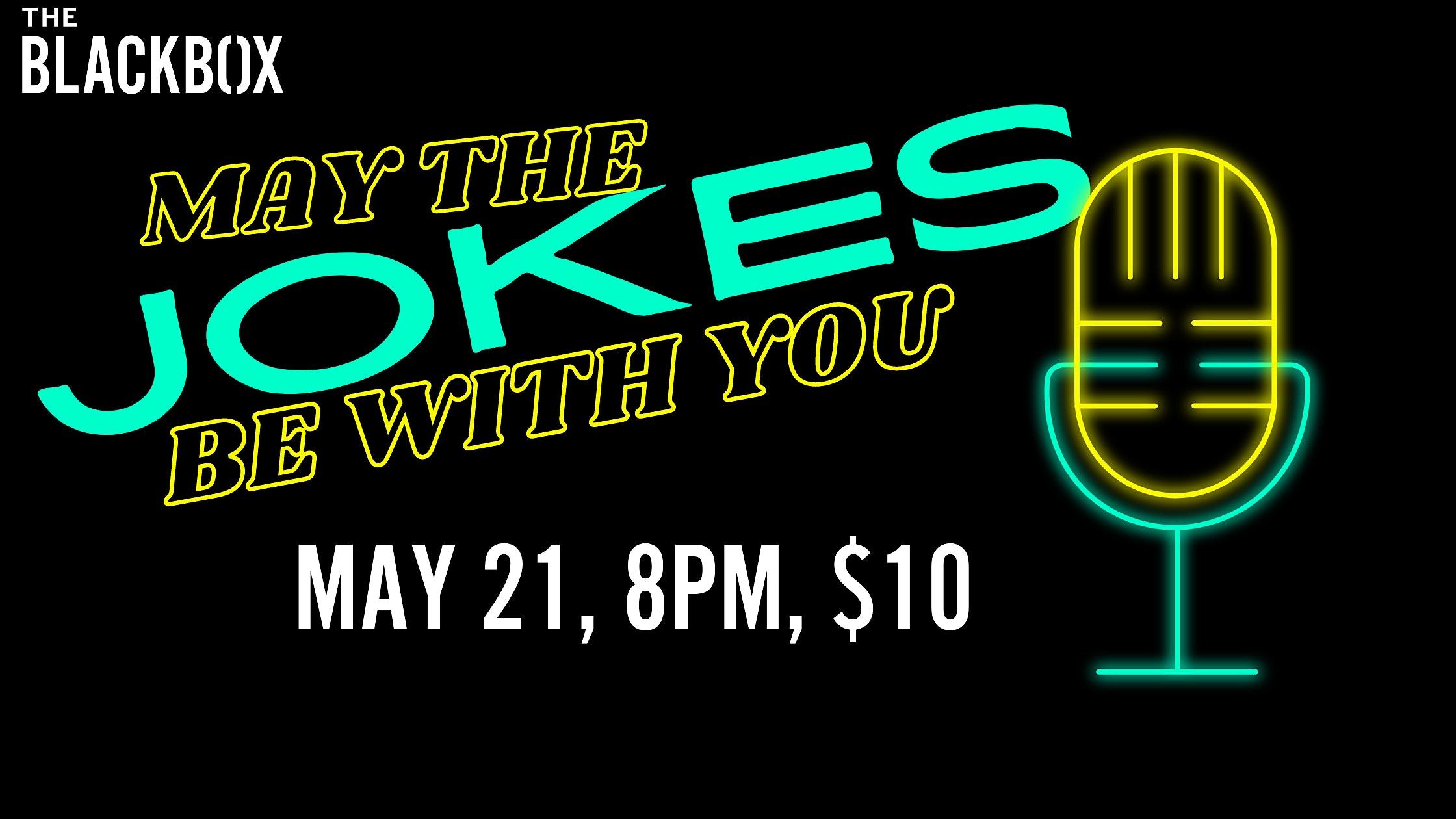 FRI, MAY 21, 2021 - MAY The Jokes Be With You!