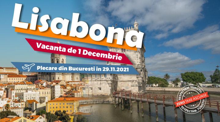 Lisabona - vacanta de 1 Decembrie 2021 - zbor din Bucuresti de la 525 euro de persoana