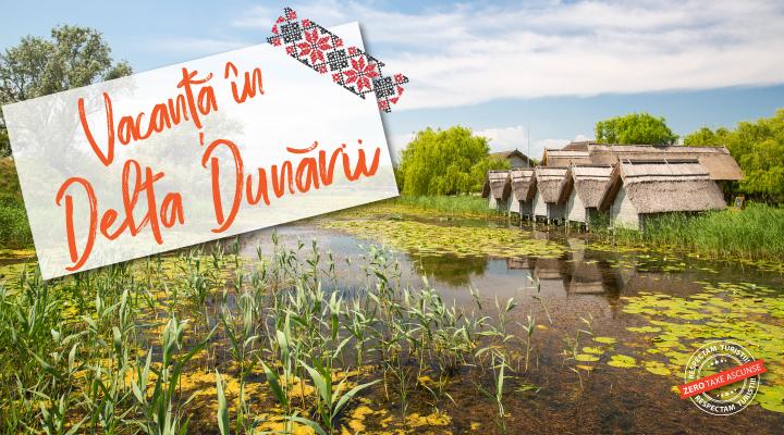 Vacante in Delta Dunarii - Romania - vara 2021 - acceptam tichete de vacanta - rezervari online
