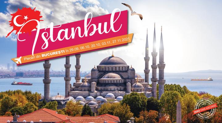Circuit Istanbul - capitala Bizantului - avion - plecari din Bucuresti toamna 2021 - rezevari online