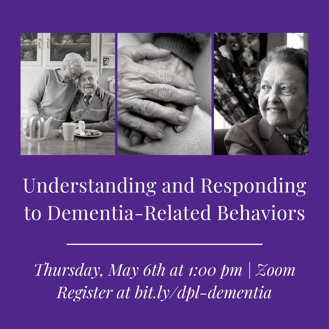 Understanding and Responding to Dementia-Related Behaviors Hosted by the Davenport Public Library