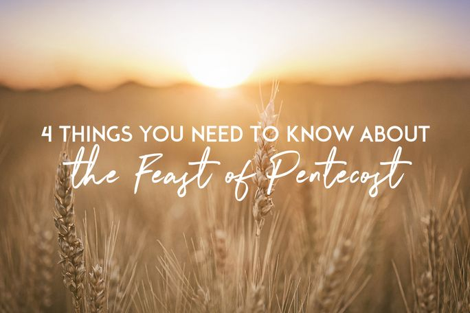 4 Things You Need to Know About the Feast of Pentecost
