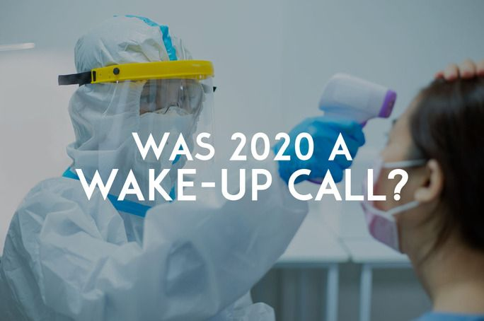 Was 2020 a Wake-Up Call?