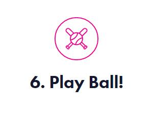 6. Play Ball!
