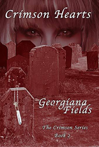 Crimson Hearts (The Crimson Series Book 2) by [Georgiana Fields]