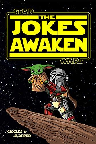 Star Wars: The Jokes Awaken by [Giggles A. Lott and Nee Slapper]
