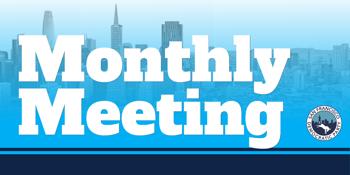 Monthly Meeting of the San Francisco Democratic County Central Committee @ Online via Zoom