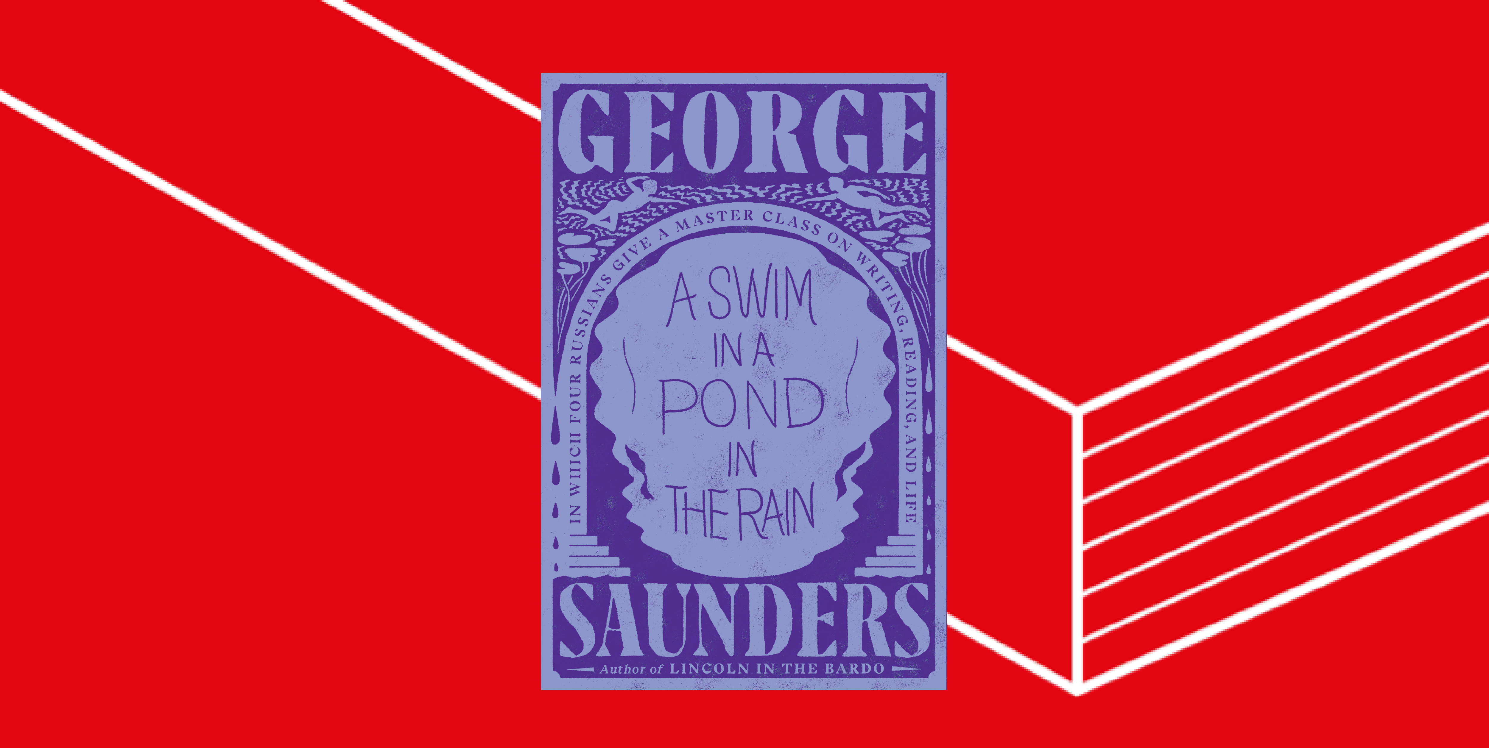 Image of the cover of George Saunder's 'A Swim in a Pond in the Rain' superimposed on a line image of an open book.'