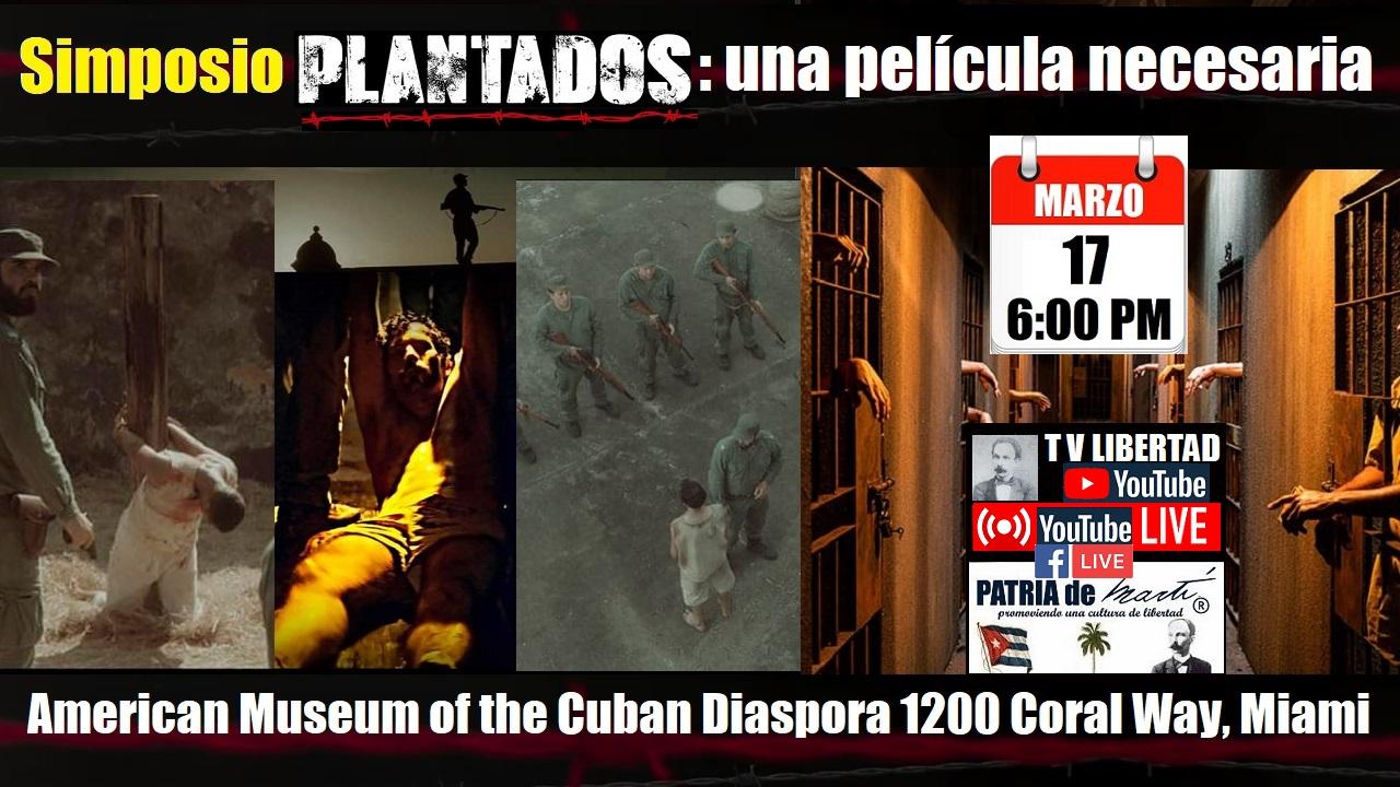 Invitación Simposio Plantados: una película necesaria. 17 de marzo, 6:00 pm en American Museum of the Cuban Diaspora