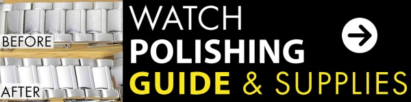- Watch Polishing How To Guide and Supplies
