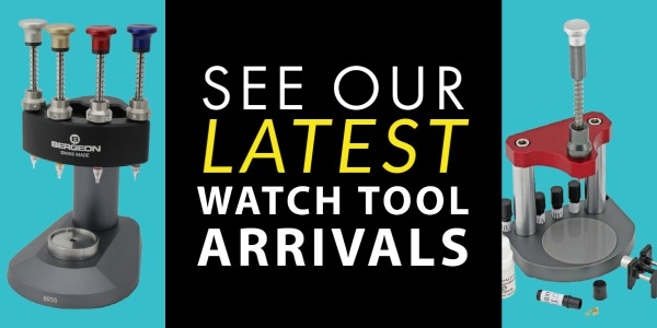 - See Our Latest Watch Tools Arrivals