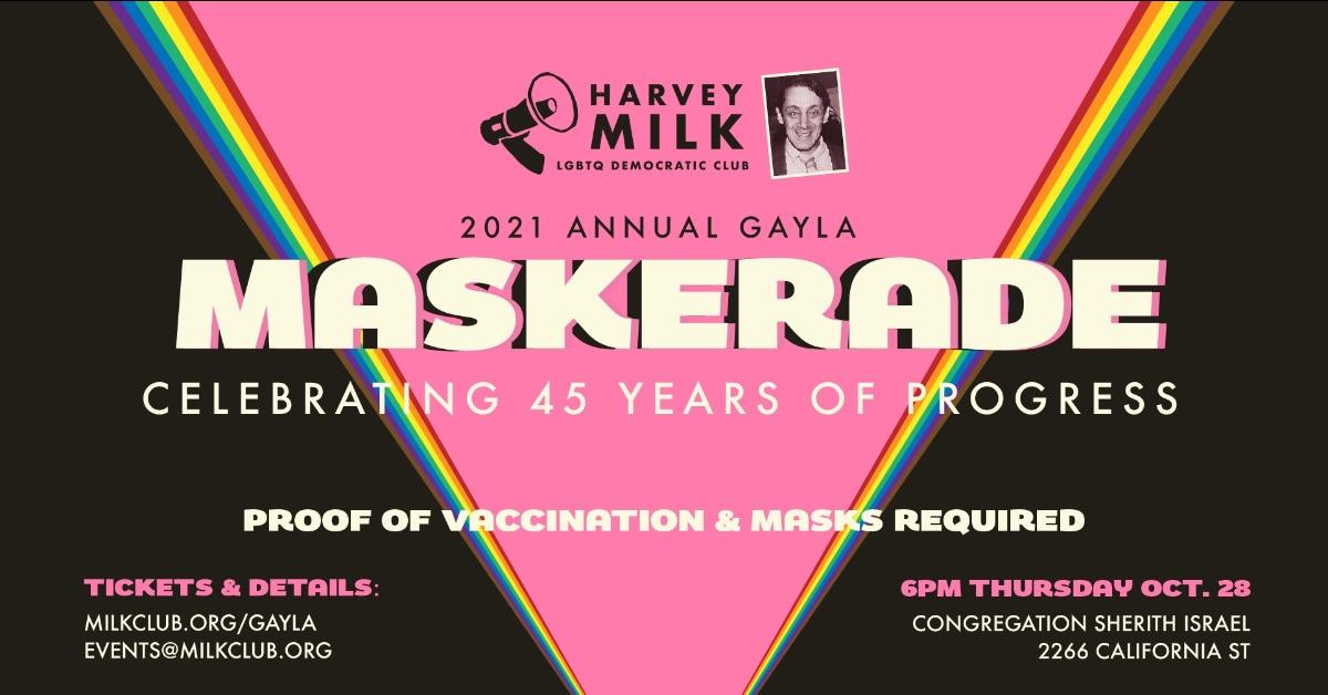 Maskerade:  The Harvey Milk LGBTQ Democratic Club's Annual Dinner & Gayla @ Congregation Sherith Israel