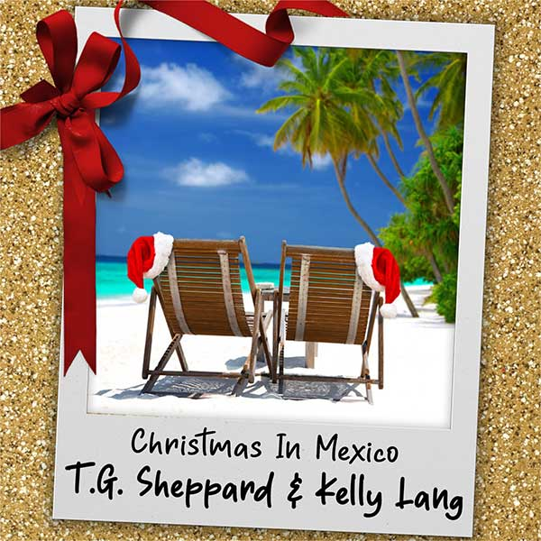 """T.G. Sheppard & Kelly Lang - """"Christmas In Mexico"""""""