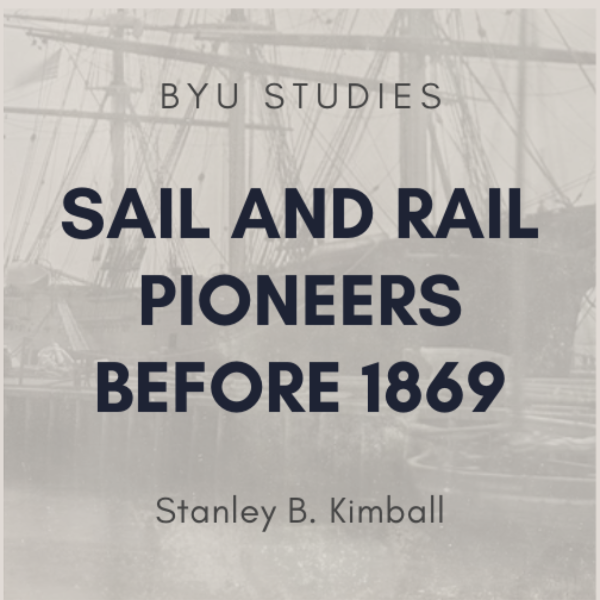 Sail and Rail Pioneers Before 1869