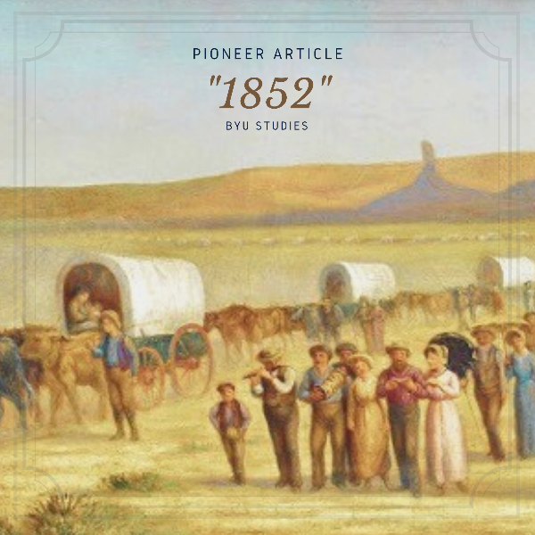 The Closedown of LDS Iowa Settlements in 1852 That Completed the Nauvoo Exodus and Jampacked the Mormon Trail