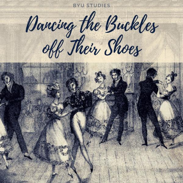 Dancing the Buckles off Their Shoes in Pioneer Utah