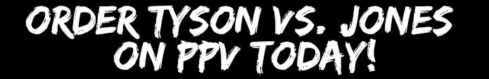 Order Tyson vs. Jones on PPV Today!