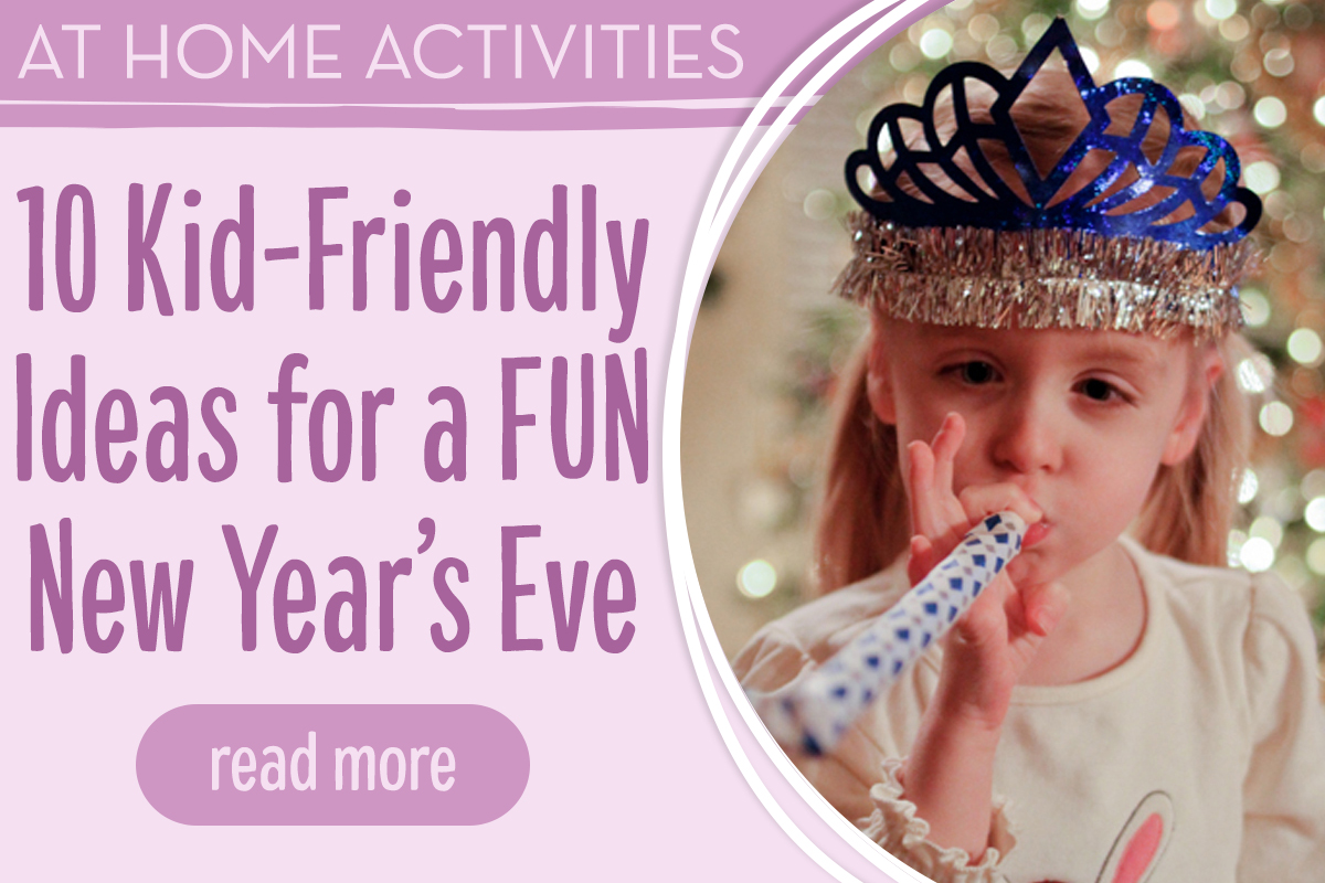 At Home Activities - 10 Kid-Friendly Ideas for a FUN New Year's Eve