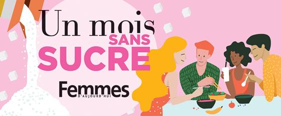 1 mois sans sucre - Femmes d'Aujourd'hui
