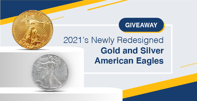 GIVEAWAY 2021 Newly Redesigned Gold and Silver American Eagles