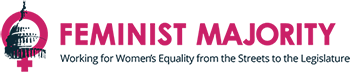 Feminist Majority: Working for Women's Equality from the Streets to the Legislature