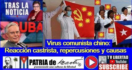 Virus comunista chino: Reacción castrista, repercusiones y causas