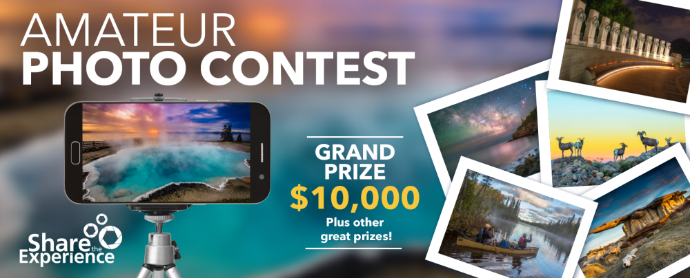 Share the Experience: Amateur Photo Contest. Grand Prize: $10,000, plus other great prizes!