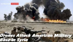 BREAKING NEWS! Drones Attack U.S. Military Base In Syria