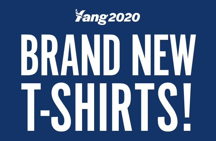 Yang2020 Brand New T-Shirts!