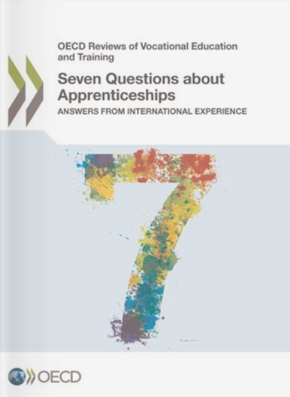 OECD Reviews of Vocational Education and Training: Seven Questions about Apprenticeships: Answers from International Experience