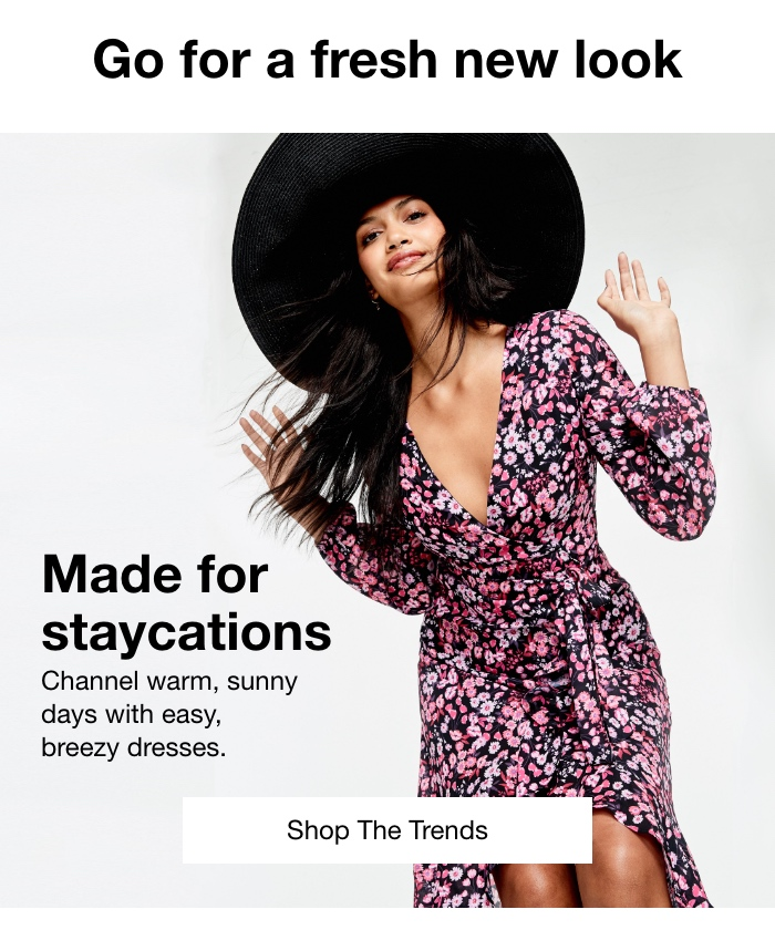 Go For A Fresh New Look, Made For Staycations, Channel Warm, Sunny Days With Easy, Breezy Dresses, Shop The Trends