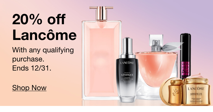 20% Off Lancome With Any Qualifying Purchase, Ends 12/31, Shop Now