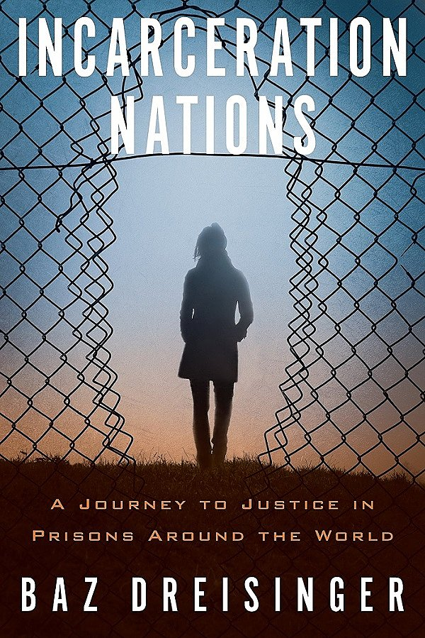 "Photo of book cover ""Incarceration Nations"" by Dr. Baz Dreisinger"