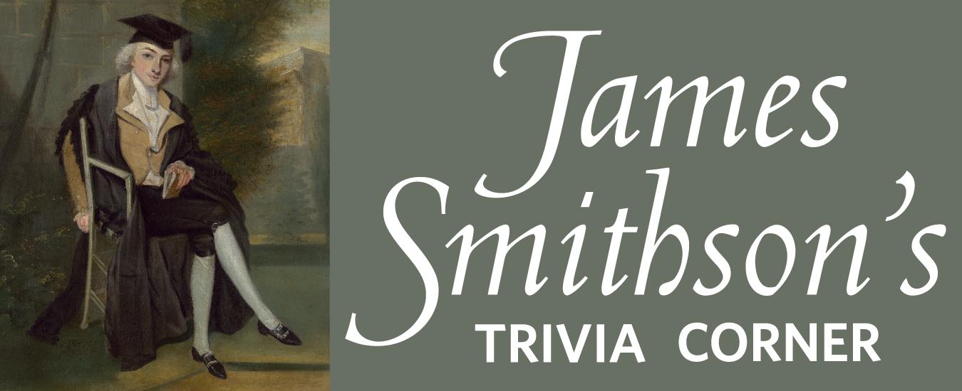 James Smithson's Trivia Corner