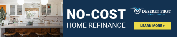 No-cost home refinance. Deseret First Credit Union. Learn More.