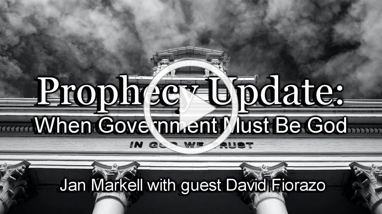 Prophecy Update: When Government Must Be God