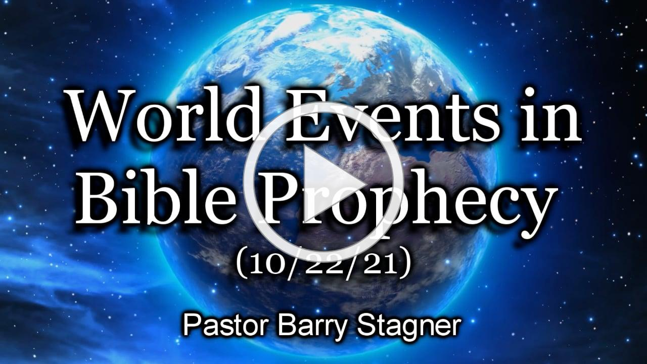 World Events in Bible Prophecy (10/22/21)